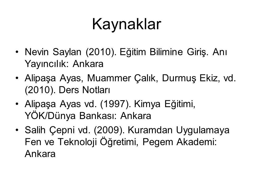 Kaynaklar Nevin Saylan (2010). Eğitim Bilimine Giriş. Anı Yayıncılık: Ankara Alipaşa Ayas, Muammer Çalık, Durmuş Ekiz, vd. (2010). Ders Notları Alipaş
