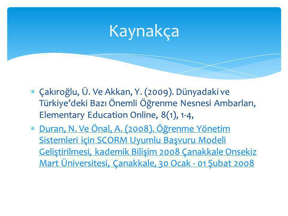  Çakıroğlu, Ü. Ve Akkan, Y. (2009).