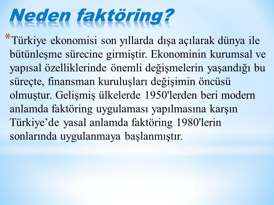 * Türkiye ekonomisi son yıllarda dışa açılarak dünya ile bütünleşme sürecine girmiştir.