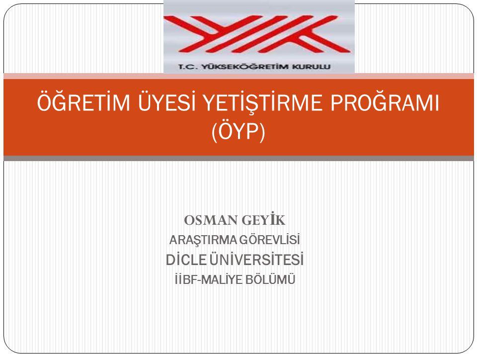 DAHA FAZLA BİLGİ İÇİN www.yok.gov.tr www.akademikpersonel.org Mail adresim: osmangeyik@gmail.com