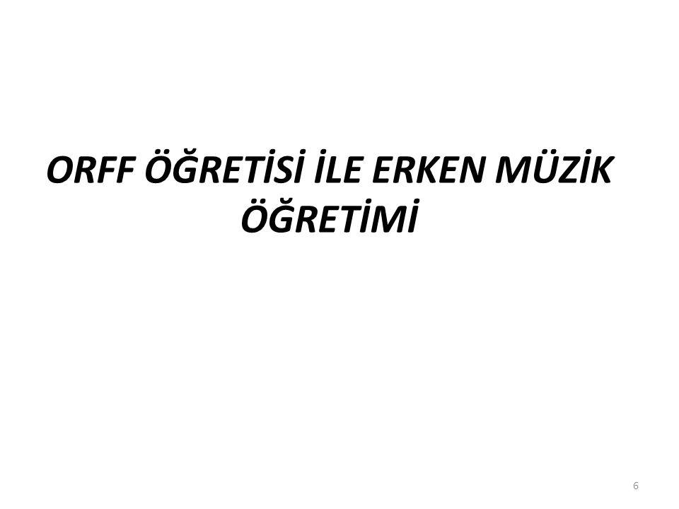 ORFF ÖĞRETİSİ İLE ERKEN MÜZİK ÖĞRETİMİ 6