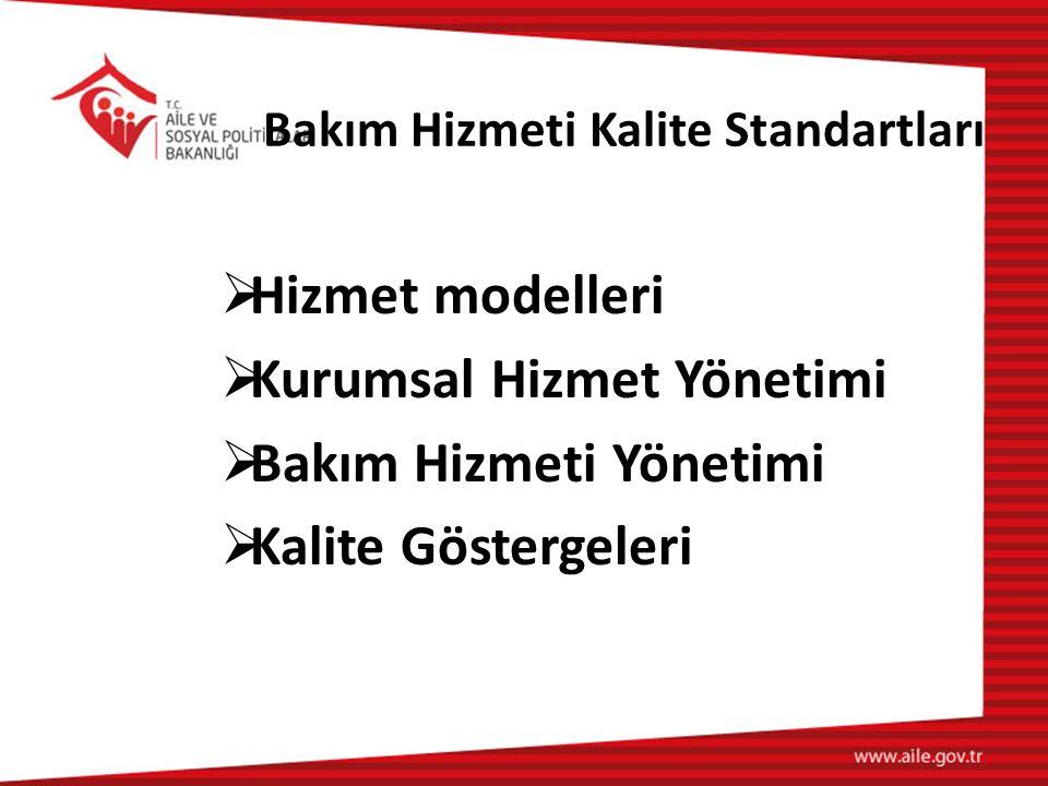 Bakım Hizmeti Kalite Standartları  Hizmet modelleri  Kurumsal Hizmet Yönetimi  Bakım Hizmeti Yönetimi  Kalite Göstergeleri