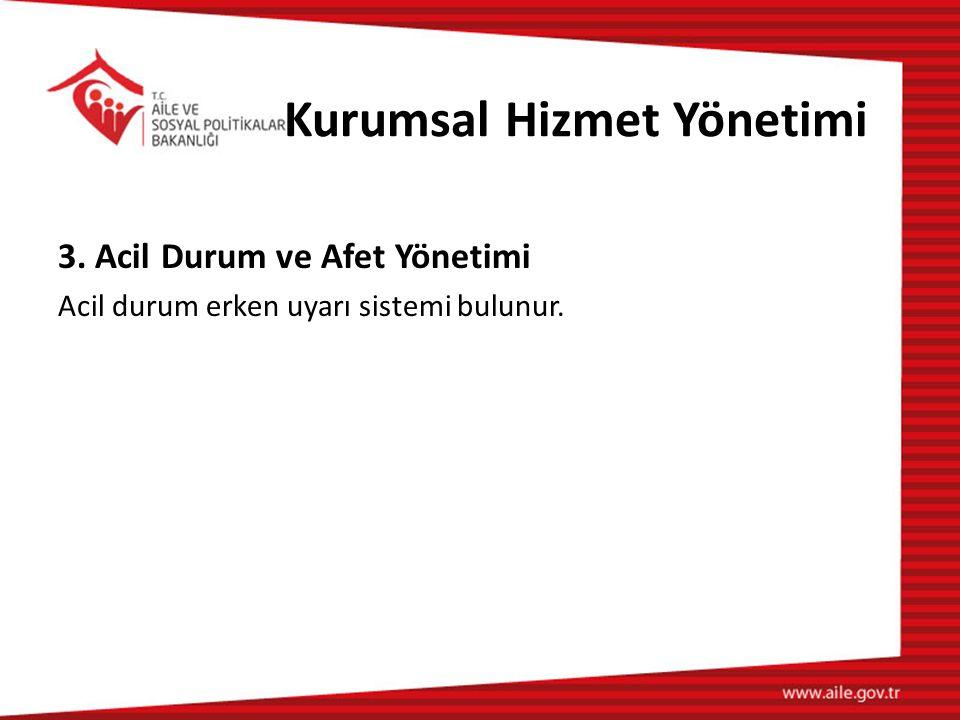 Kurumsal Hizmet Yönetimi 3. Acil Durum ve Afet Yönetimi Acil durum erken uyarı sistemi bulunur.