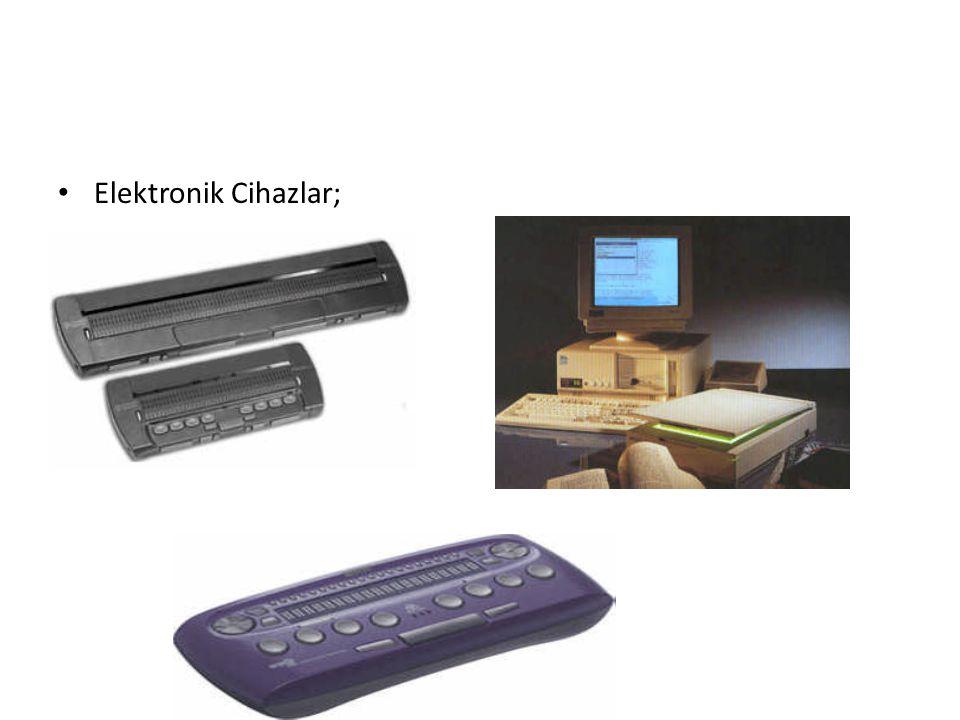 Elektronik Cihazlar;