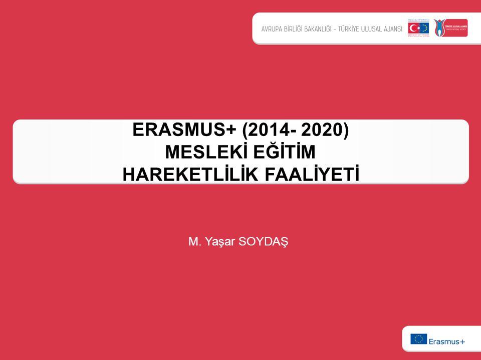 ERASMUS+ (2014- 2020) MESLEKİ EĞİTİM HAREKETLİLİK FAALİYETİ M. Yaşar SOYDAŞ