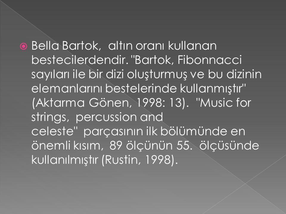  Bella Bartok, altın oranı kullanan bestecilerdendir.