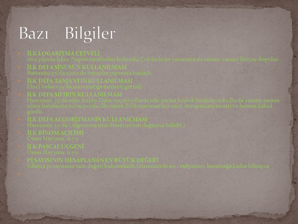 İLK LOGARİTMA CETVELİ 1614 yılında İskoç Napier tarafından bulundu.Çok fazla işe yaramasa da zaman zaman ihtiyaç duyulur. İLK DEFA SİNÜSÜN KULLANILMAS