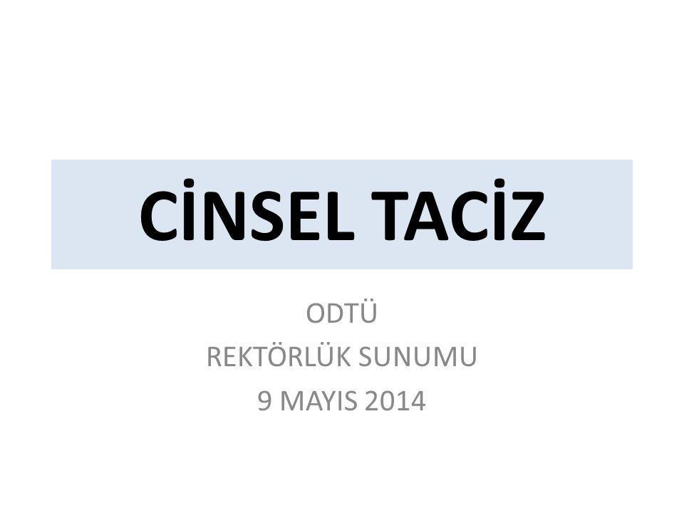 CİNSEL TACİZ ODTÜ REKTÖRLÜK SUNUMU 9 MAYIS 2014