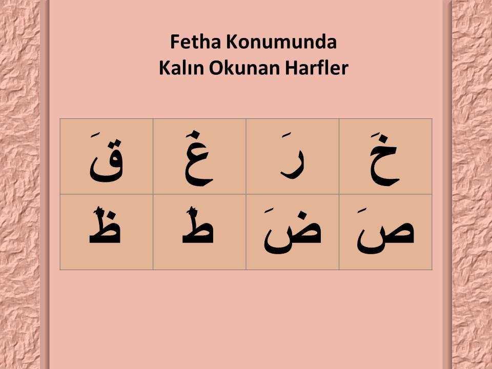 Fetha Konumunda Kalın Okunan Harfler قَغَرَخَ ظَطَضَصَ
