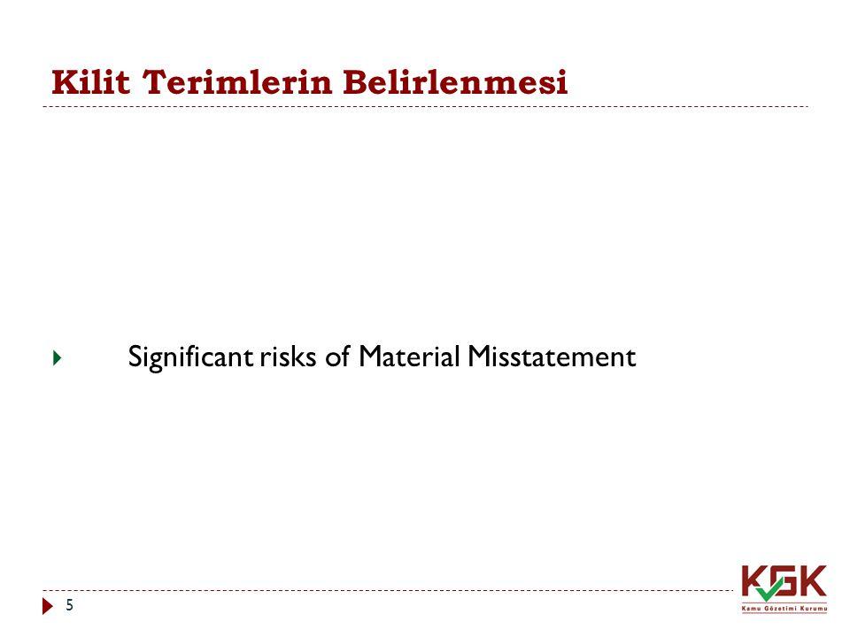 Kilit Terimlerin Belirlenmesi  Significant risks of Material Misstatement 5