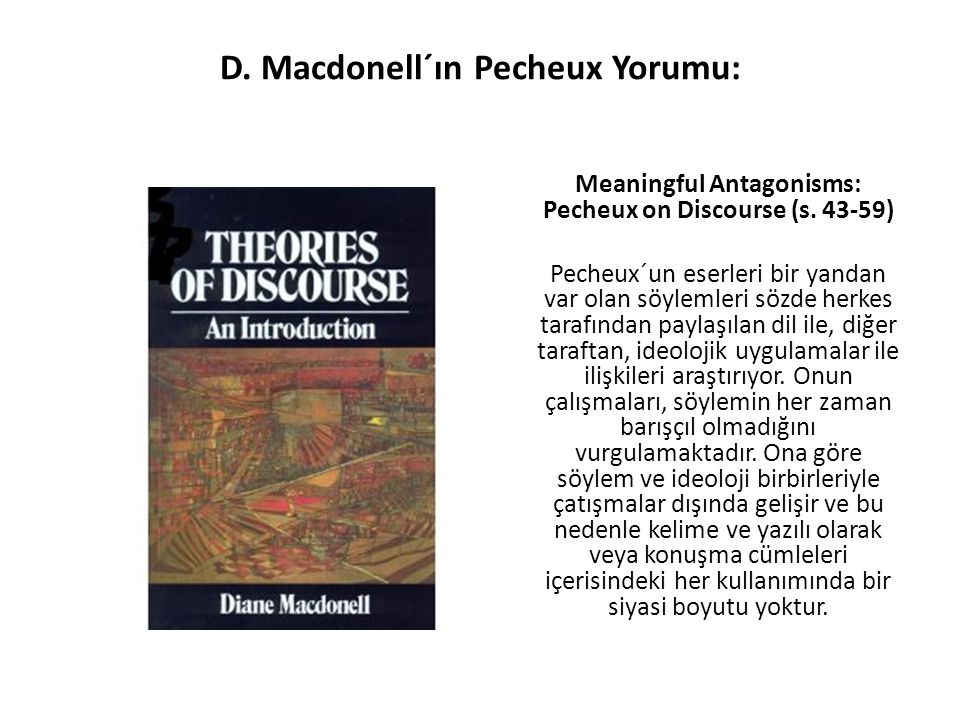 D.Macdonell´ın Pecheux Yorumu: Meaningful Antagonisms: Pecheux on Discourse (s.