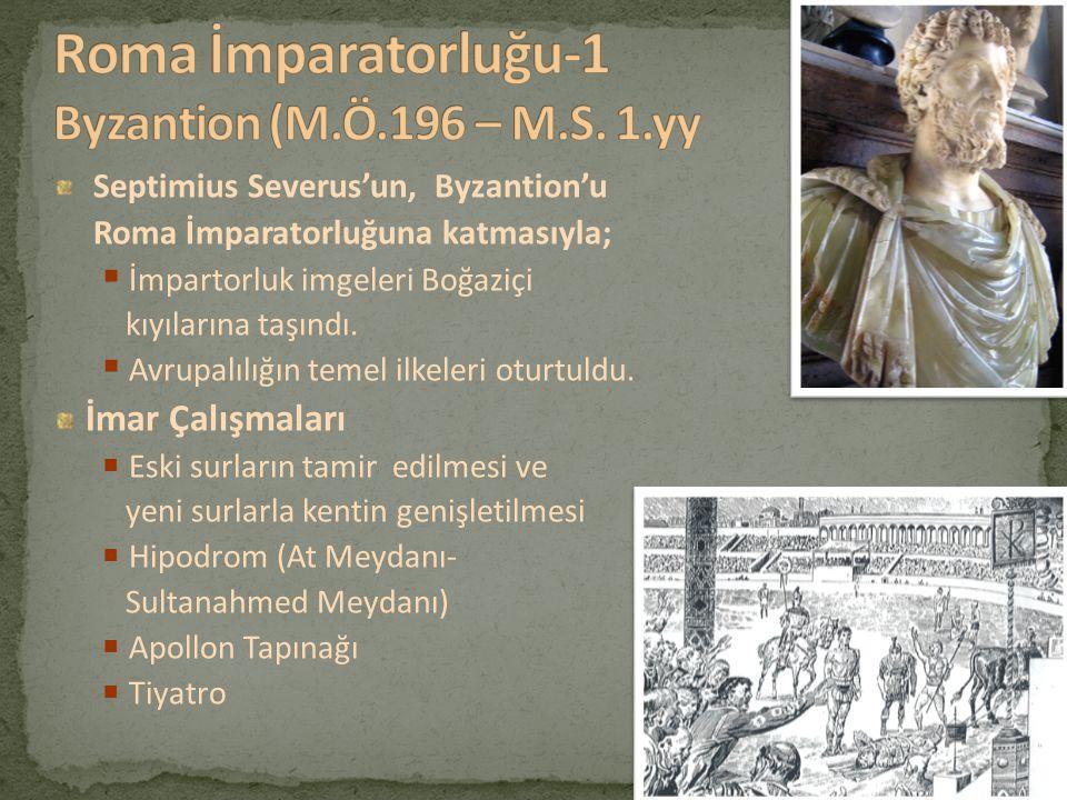 Septimius Severus'un, Byzantion'u Roma İmparatorluğuna katmasıyla;  İmpartorluk imgeleri Boğaziçi kıyılarına taşındı.  Avrupalılığın temel ilkeleri