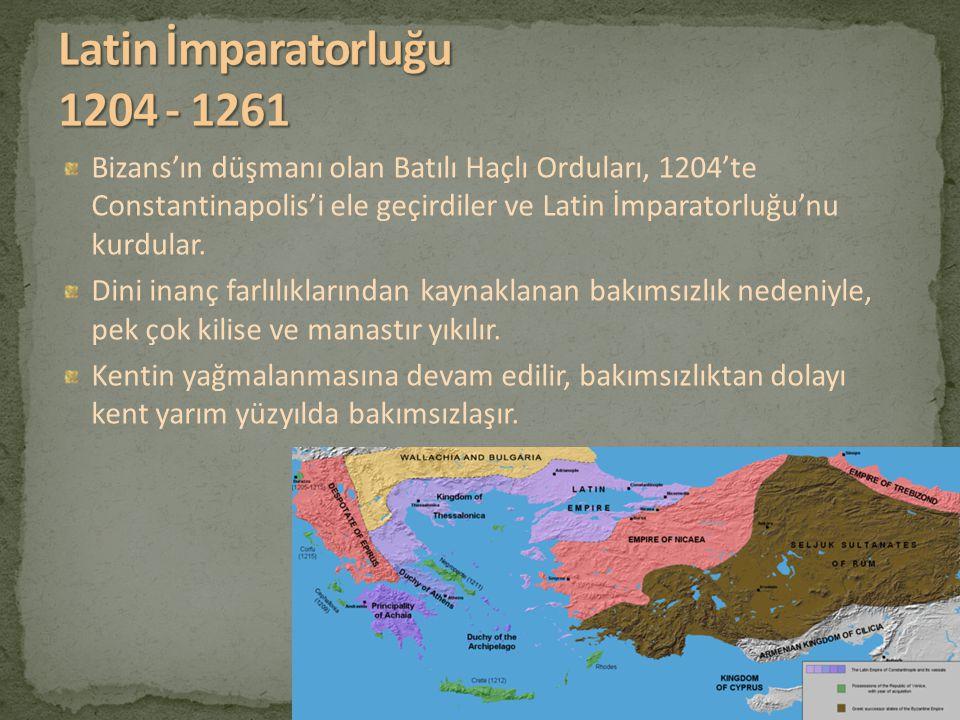 Bizans'ın düşmanı olan Batılı Haçlı Orduları, 1204'te Constantinapolis'i ele geçirdiler ve Latin İmparatorluğu'nu kurdular. Dini inanç farlılıklarında