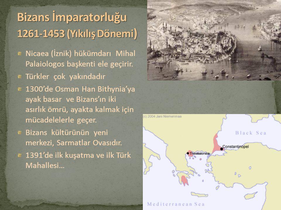 Nicaea (İznik) hükümdarı Mihal Palaiologos başkenti ele geçirir. Türkler çok yakındadır 1300'de Osman Han Bithynia'ya ayak basar ve Bizans'ın iki asır