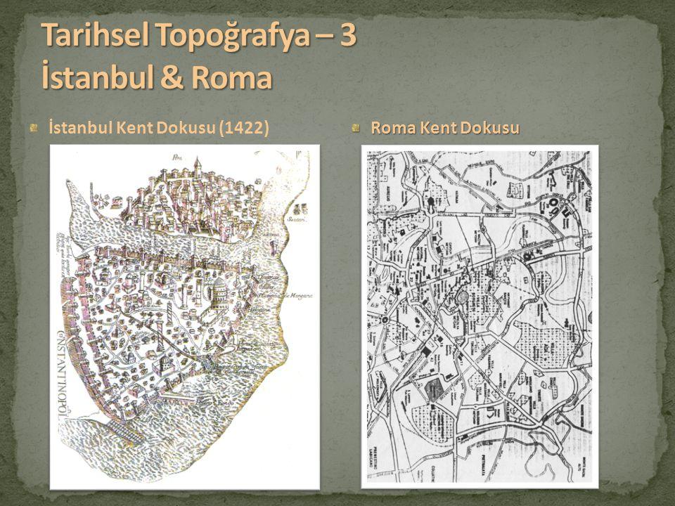 İstanbul Kent Dokusu (1422) Roma Kent Dokusu