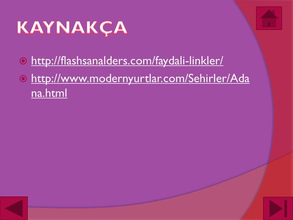 http://flashsanalders.com/faydali-linkler/ http://flashsanalders.com/faydali-linkler/  http://www.modernyurtlar.com/Sehirler/Ada na.html http://www.modernyurtlar.com/Sehirler/Ada na.html