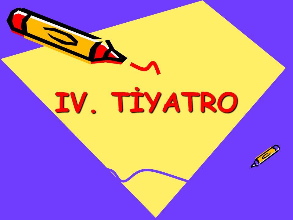 IV. TİYATRO