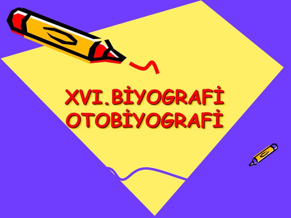 XVI.BİYOGRAFİ OTOBİYOGRAFİ