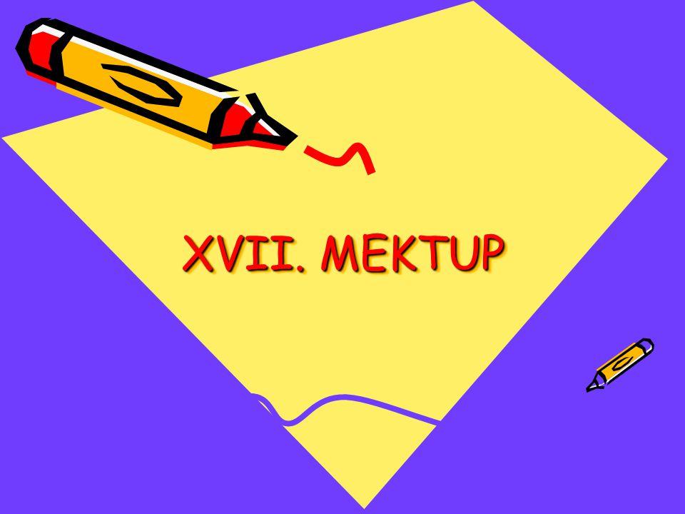 XVII. MEKTUP