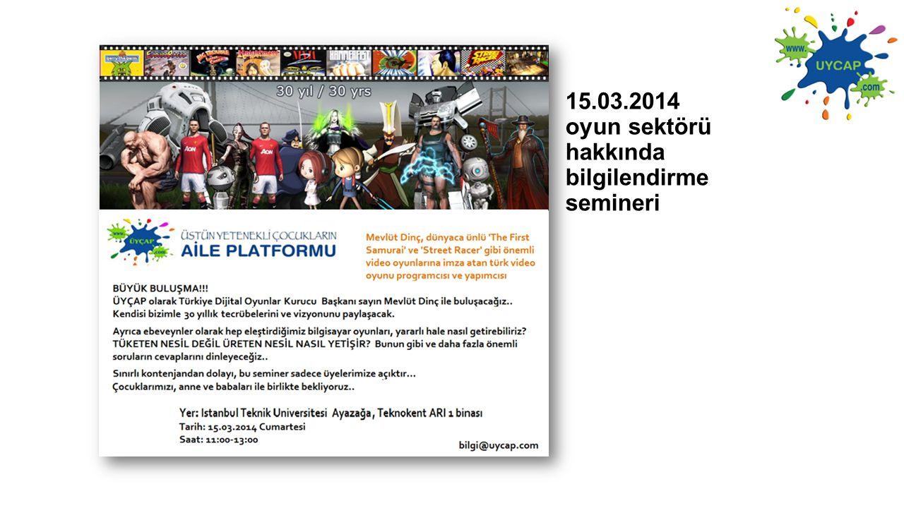 15.03.2014 oyun sektörü hakkında bilgilendirme semineri