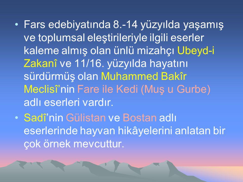 Fars edebiyatında 8.-14 yüzyılda yaşamış ve toplumsal eleştirileriyle ilgili eserler kaleme almış olan ünlü mizahçı Ubeyd-i Zakanî ve 11/16. yüzyılda