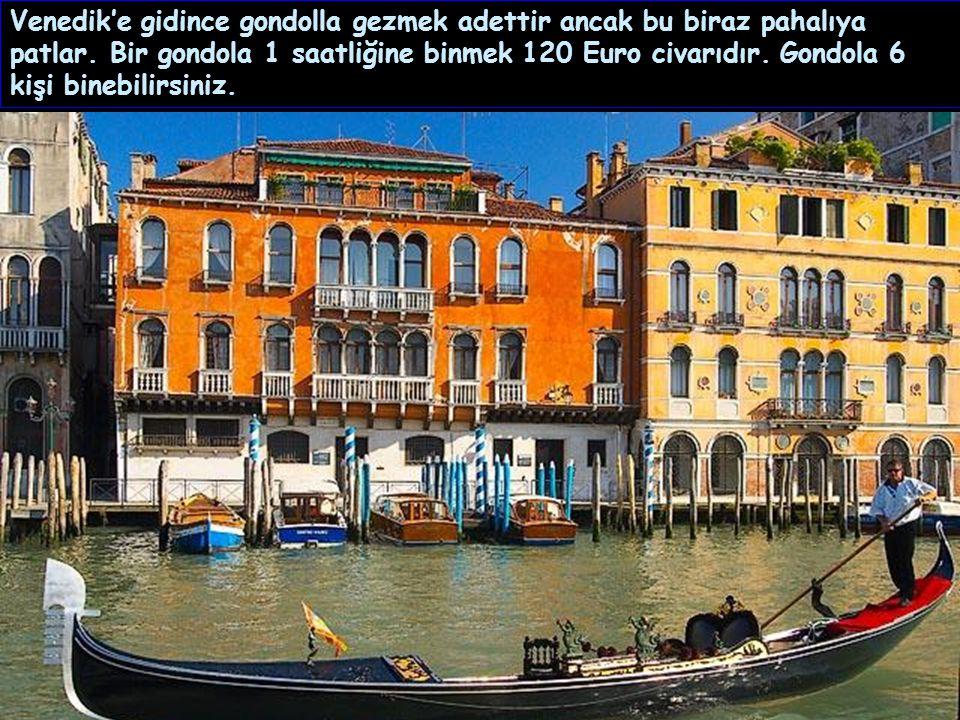 Venedik'te bütün Gondollar siyahtır.Rengarenk olan Gondollar, bir zamanlar Veba tüm Avrupa'yı kasıp kavurduğunda ölüler gondollarla taşındığı için mat