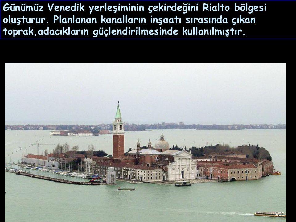 Günümüz Venedik yerleşiminin çekirdeğini Rialto bölgesi oluşturur.