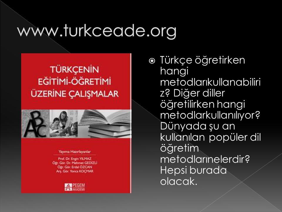 Türkçe öğretirken hangi metodlarıkullanabiliri z? Diğer diller öğretilirken hangi metodlarkullanılıyor? Dünyada şu an kullanılan popüler dil öğretim