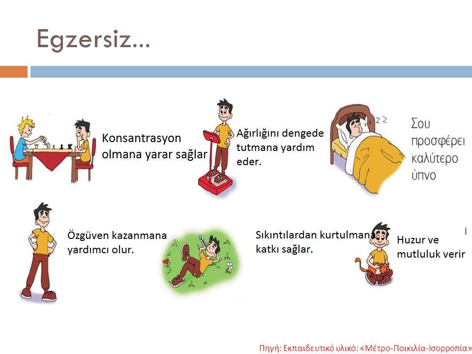 Egzersiz… Πηγή : Εκπαιδευτικό υλικό : « Μέτρο - Ποικιλία - Ισορροπία »