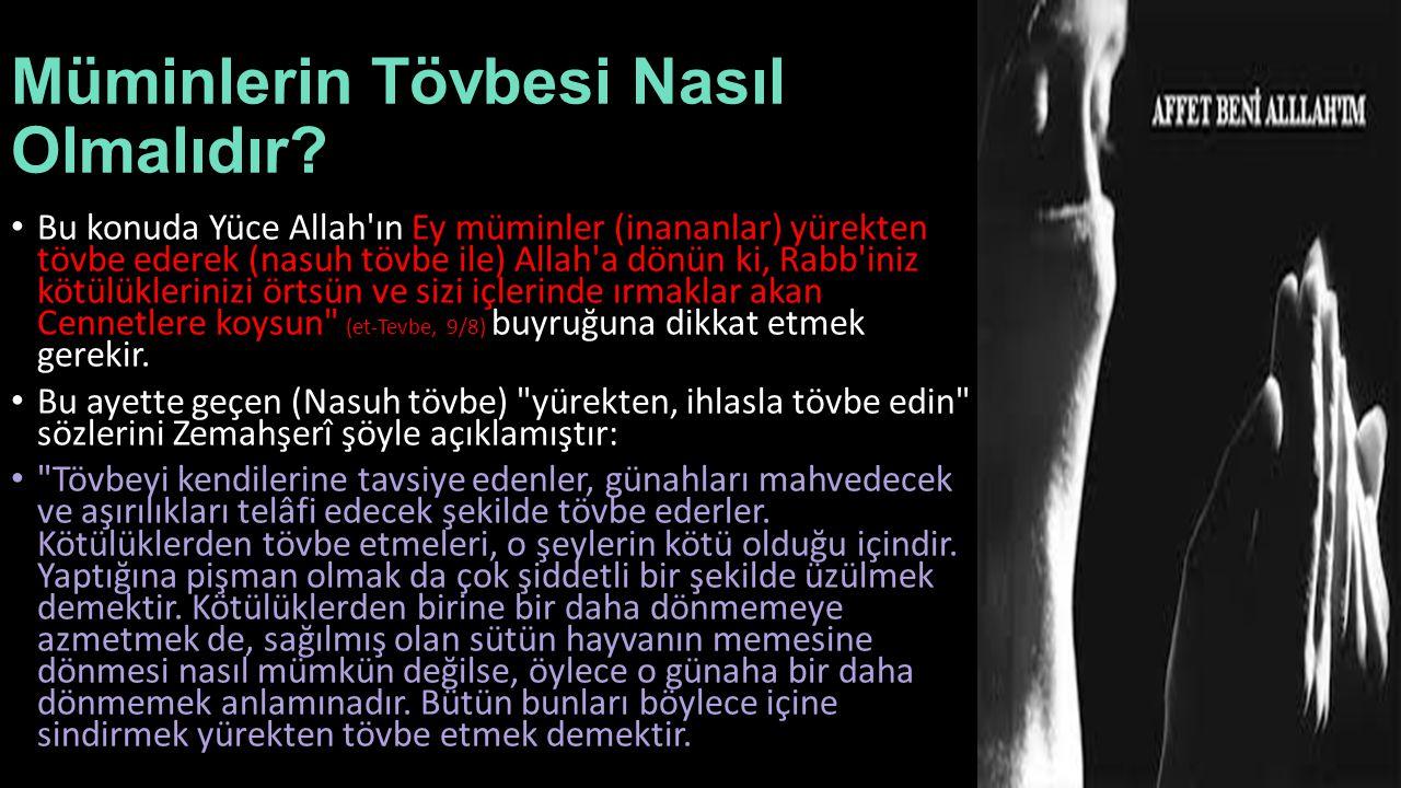 el-Kelbî ye (ö:146/763) göre Nasuh tövbe , kalp ile pişman olmak, dil ile istiğfar etmek, beden ile de onu terk ederek yapmamak ve ondan uzak durmaktır.