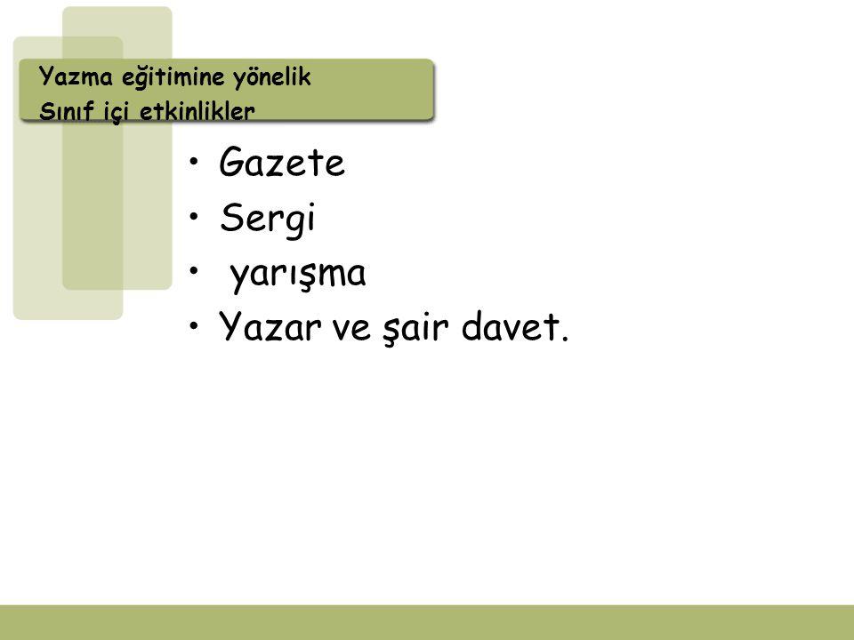 Gazete Sergi yarışma Yazar ve şair davet. Yazma eğitimine yönelik Sınıf içi etkinlikler