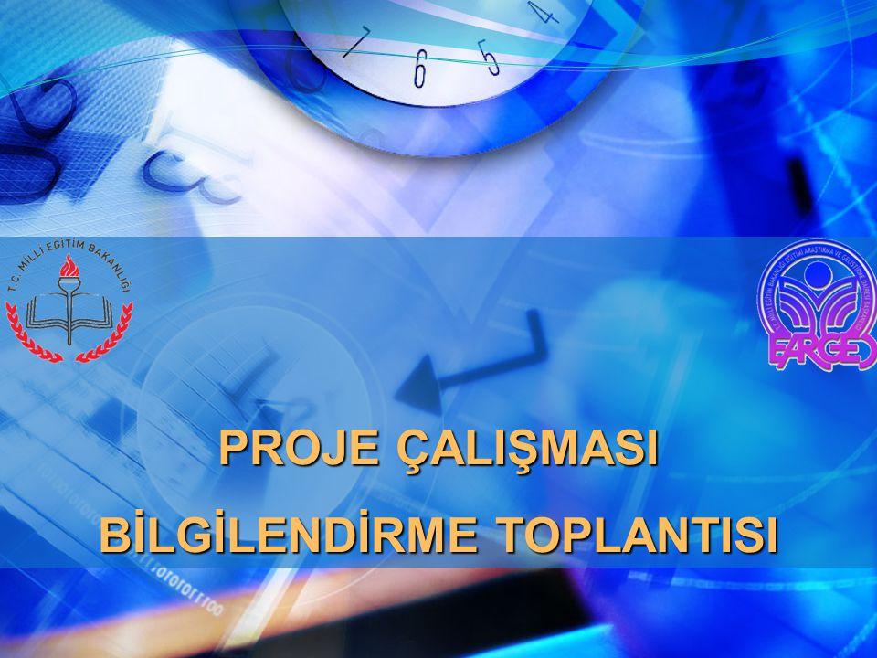PROJE ÇALIŞMASI BİLGİLENDİRME TOPLANTISI