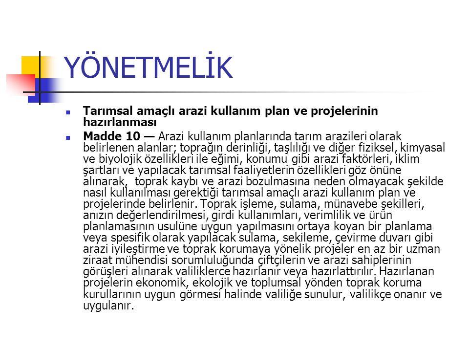 YÖNETMELİK Tarımsal amaçlı arazi kullanım plan ve projelerinin hazırlanması Madde 10 — Arazi kullanım planlarında tarım arazileri olarak belirlenen al
