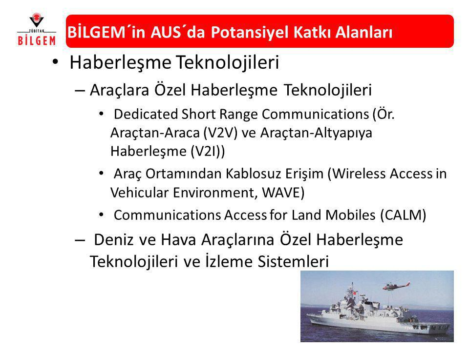 Haberleşme Teknolojileri – Araçlara Özel Haberleşme Teknolojileri Dedicated Short Range Communications (Ör. Araçtan-Araca (V2V) ve Araçtan-Altyapıya H