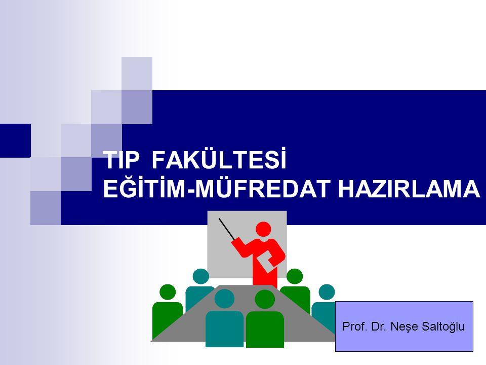 TIP FAKÜLTESİ EĞİTİM-MÜFREDAT HAZIRLAMA Prof. Dr. Neşe Saltoğlu