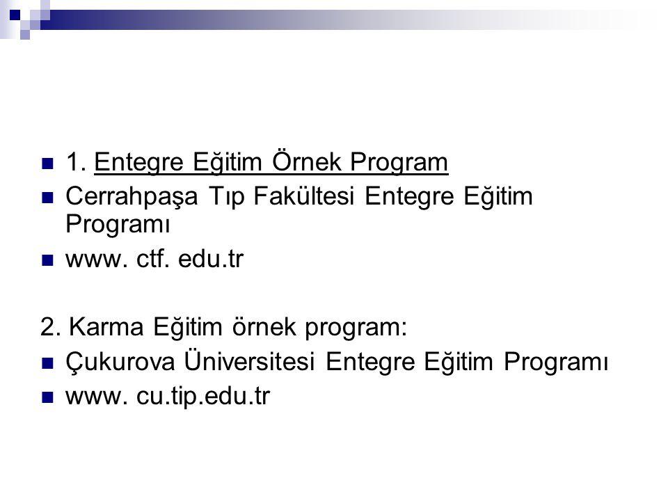 1.Entegre Eğitim Örnek Program Cerrahpaşa Tıp Fakültesi Entegre Eğitim Programı www.