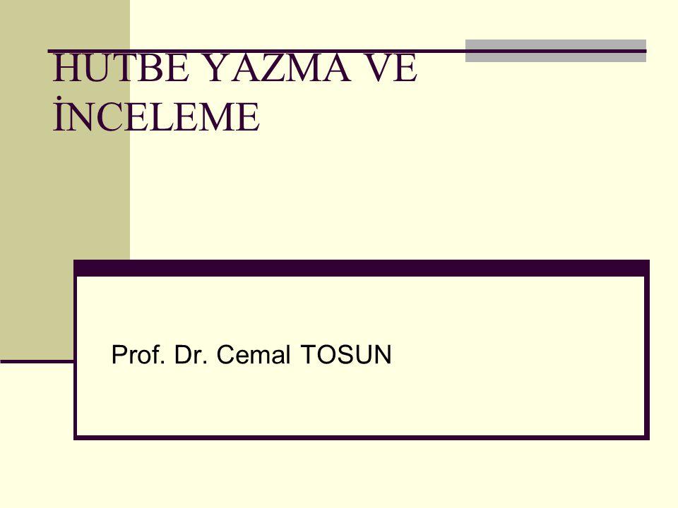 HUTBE YAZMA VE İNCELEME Prof. Dr. Cemal TOSUN