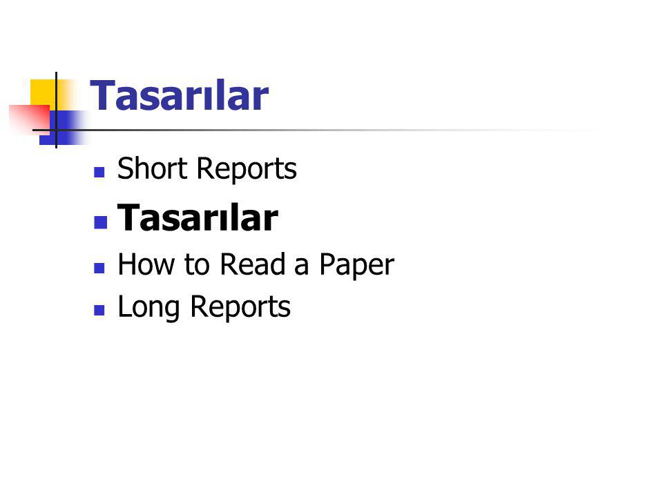 Tasarılar Short Reports Tasarılar How to Read a Paper Long Reports