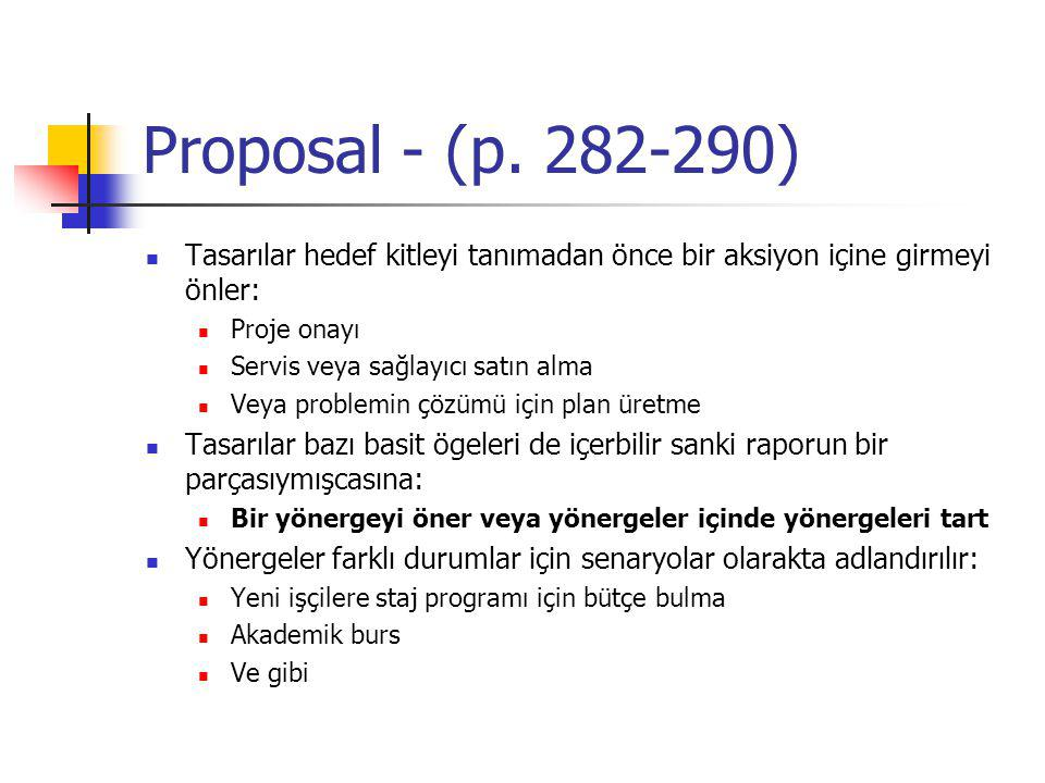 Proposal - (p. 282-290) Tasarılar hedef kitleyi tanımadan önce bir aksiyon içine girmeyi önler: Proje onayı Servis veya sağlayıcı satın alma Veya prob