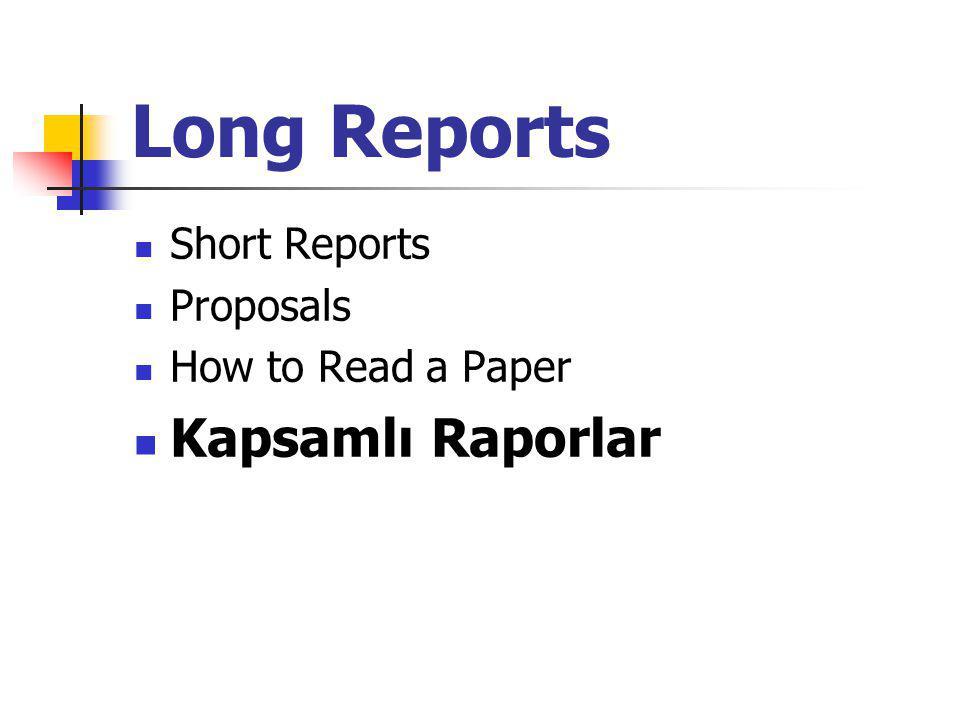 Long Reports Short Reports Proposals How to Read a Paper Kapsamlı Raporlar