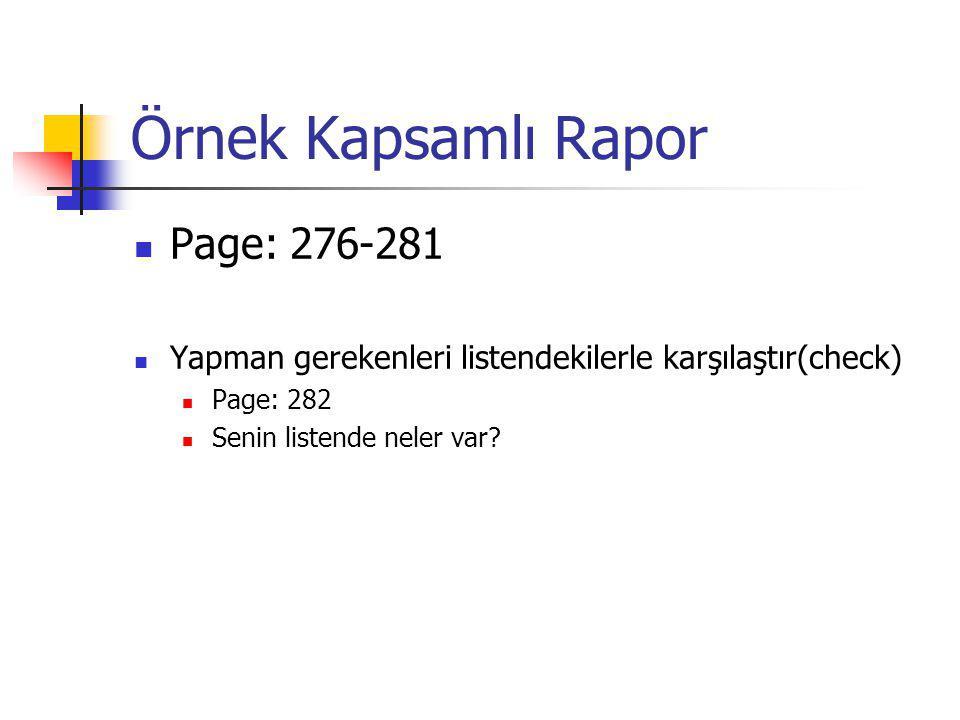 Örnek Kapsamlı Rapor Page: 276-281 Yapman gerekenleri listendekilerle karşılaştır(check) Page: 282 Senin listende neler var?