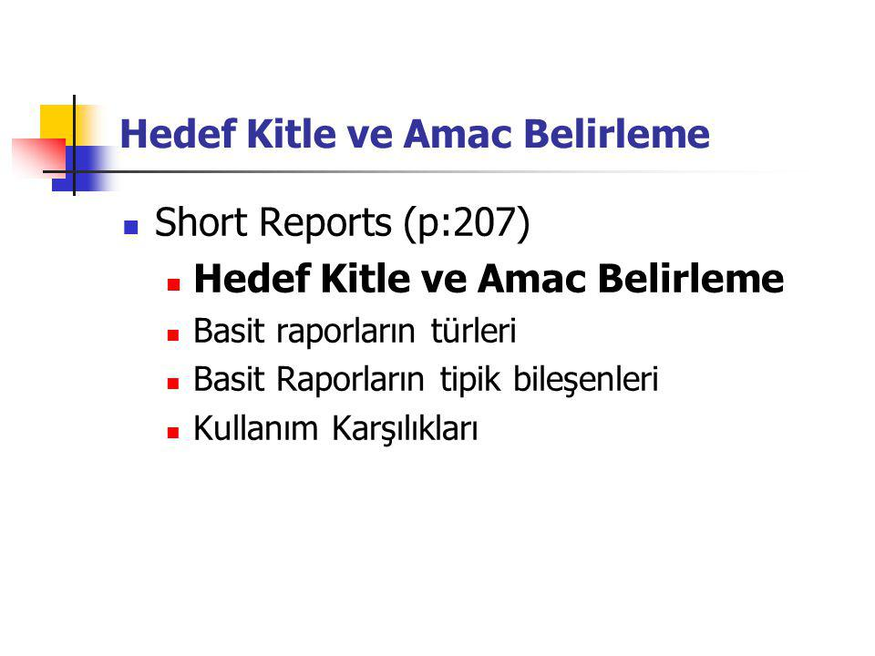 Hedef Kitle ve Amac Belirleme Short Reports (p:207) Hedef Kitle ve Amac Belirleme Basit raporların türleri Basit Raporların tipik bileşenleri Kullanım Karşılıkları
