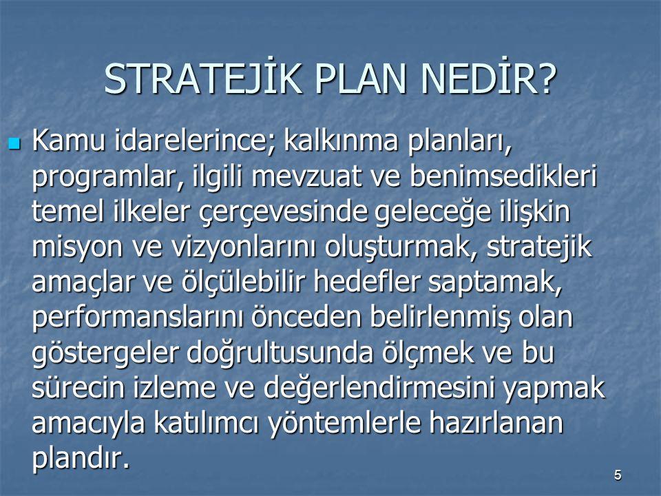 16 Stratejik Amaç: Üniversitenin belirli bir süre itibarıyla misyonunu nasıl yerine getireceğini ifade eden, sonuca yönelmiş orta ve uzun vadeli amaçlardır.