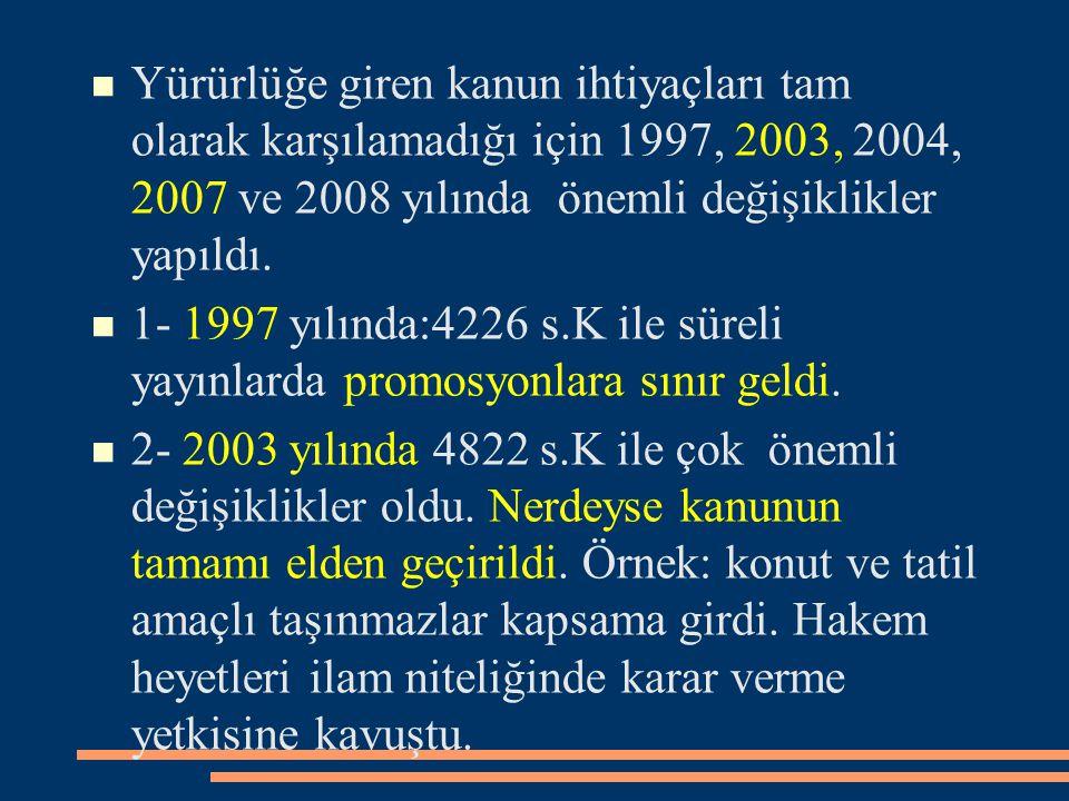 Yürürlüğe giren kanun ihtiyaçları tam olarak karşılamadığı için 1997, 2003, 2004, 2007 ve 2008 yılında önemli değişiklikler yapıldı. 1- 1997 yılında:4
