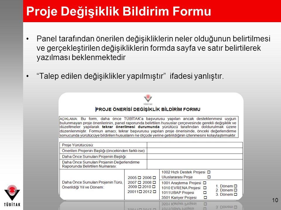 Proje Değişiklik Bildirim Formu Panel tarafından önerilen değişikliklerin neler olduğunun belirtilmesi ve gerçekleştirilen değişikliklerin formda sayf