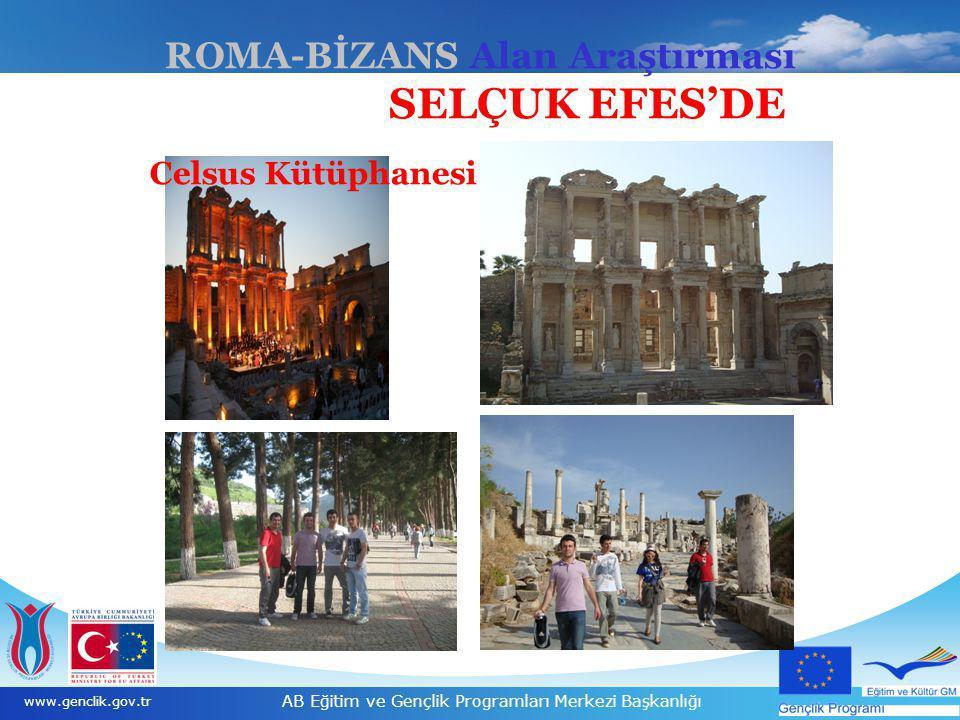 14 www.genclik.gov.tr AB Eğitim ve Gençlik Programları Merkezi Başkanlığı ROMA-BİZANS Alan Araştırması SELÇUK EFES'DE Celsus Kütüphanesi