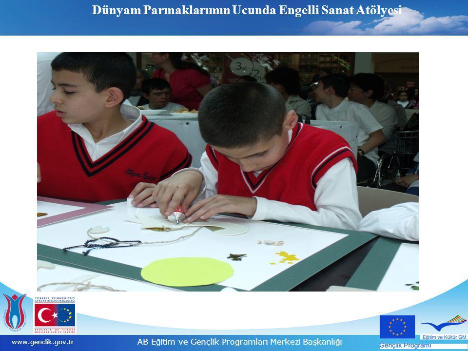 7 www.genclik.gov.tr AB Eğitim ve Gençlik Programları Merkezi Başkanlığı Dünyam Parmaklarımın Ucunda Engelli Sanat Atölyesi