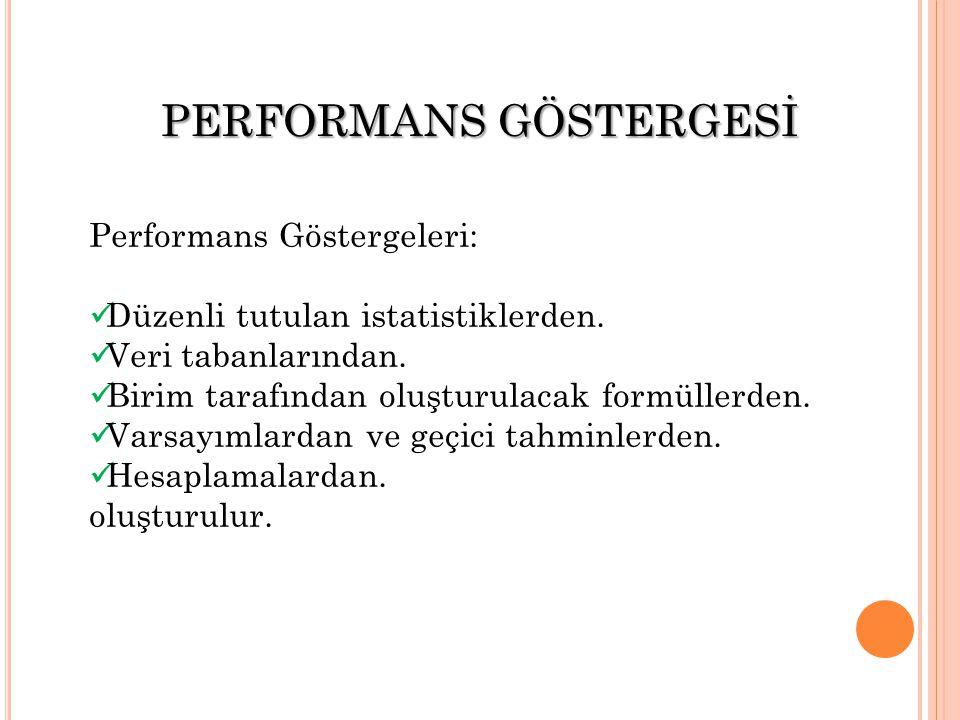 Performans Göstergeleri: Düzenli tutulan istatistiklerden.
