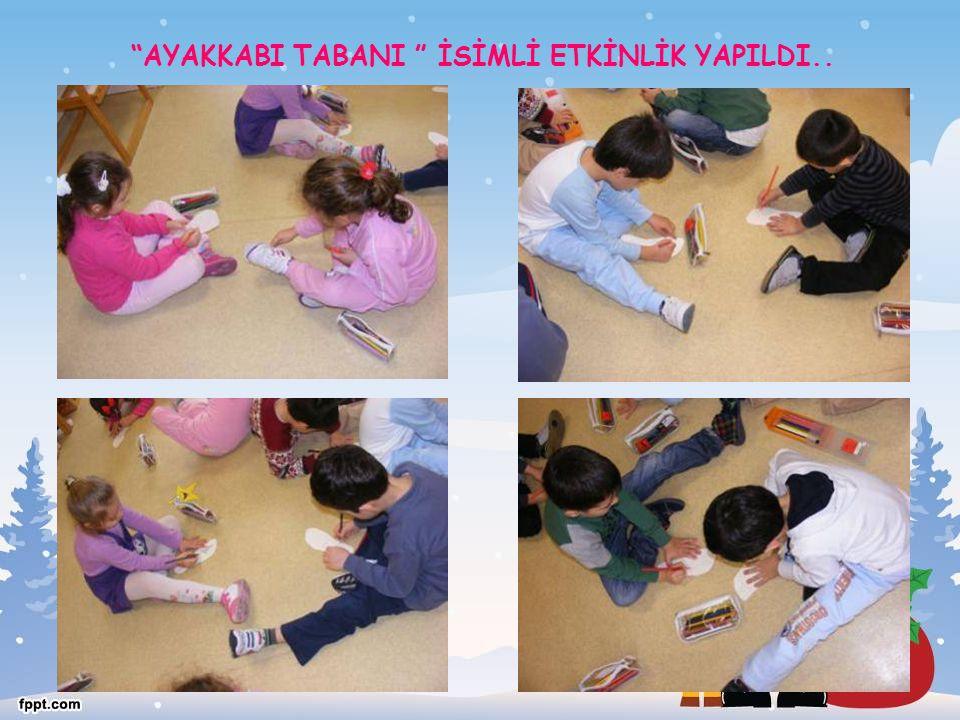 """""""AYAKKABI TABANI """" İSİMLİ ETKİNLİK YAPILDI.."""