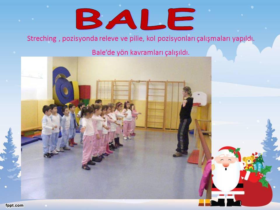 Streching, pozisyonda releve ve pilie, kol pozisyonları çalışmaları yapıldı. Bale'de yön kavramları çalışıldı.